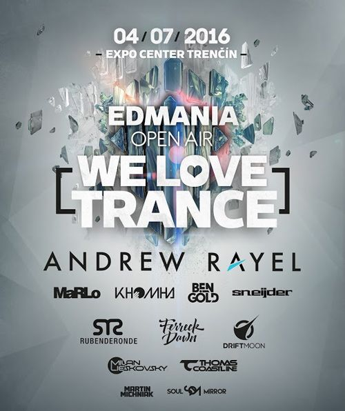 EDMANIA OPEN AIR – WE LOVE TRANCE: KOMPLETNÉ INFO A ODHALENÝ LINE-UP